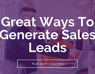 Great Ways To Generate Sales Leads