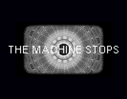 THE MACHINE STOPS | Title Sequence