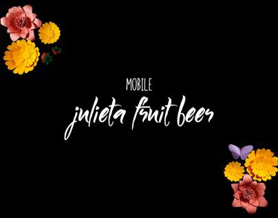 JULIETA FRUIT BEER | MOBILE