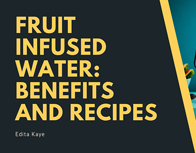 Fruit Infused Water: Benefits and Recipes