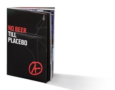 No beer till Placebo