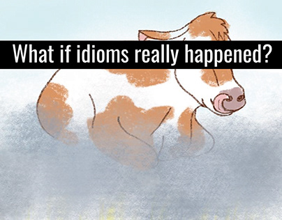 The idioms, but for real