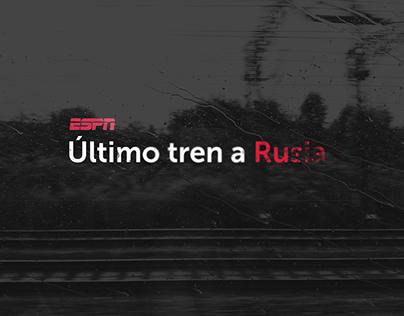 ESPN Ultimo Tren a Rusia