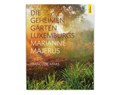 Die geheimen Gärten Luxemburgs