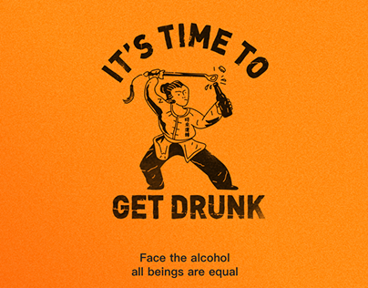 It's time to get drunk