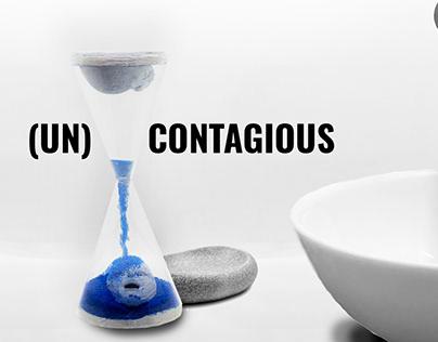 (UN)CONTAGIOUS
