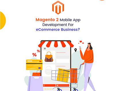 Magento 2 Mobile App Development For eCommerce Business