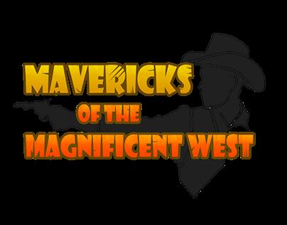 Mavericks of the Magnificent West