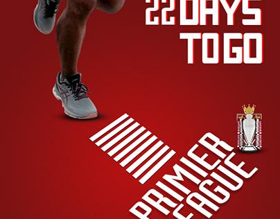 22 DAYS TO GO .. Premier League