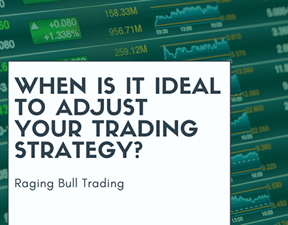 When Is It Ideal To Adjust Your Trading Strategy?