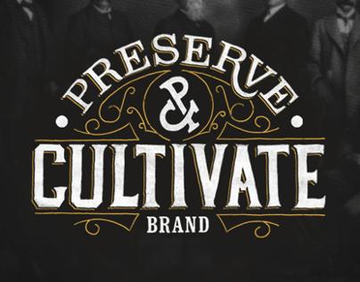 Preserve & Cultivate Brand