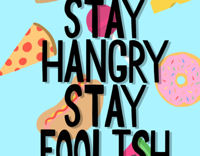 Stay Hangry, Stay Foolish