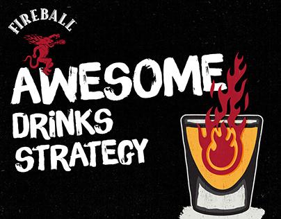 Fireball Awesome Drinks Strategy!
