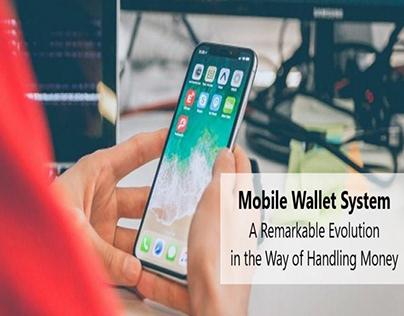 Mobile Wallet System - Evolution of Handling Money