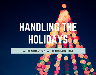 Handling the Holidays with Children with Disabilities