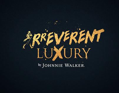 IRREVERENT LUXURY by Johnnie Walker