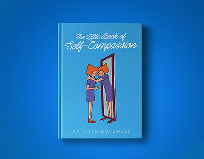 """The Little Book of Self-Compassion"" // Book Design"