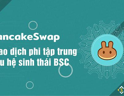 CAKE là gì? Toàn tập về PancakeSwap