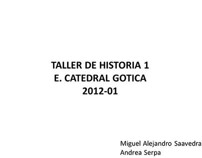 ARQ_/ TALLER DE HISTORIA 1/ CATEDRAL GOTICA/ 2012-01