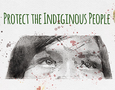 Protect the Indiginous people