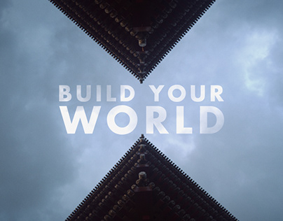 BUILD YOUR WORLD