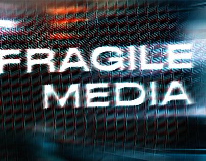 Fragile Media