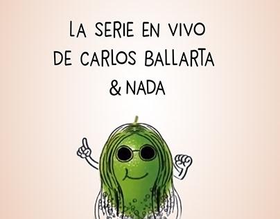 La serie en vivo de Carlos Ballarta & Nada.