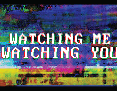 Watching Me, Watching You