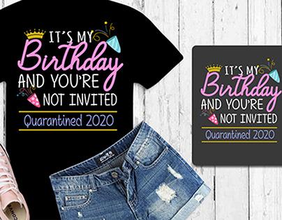Its my birthday funny Unique Typography Tshirt design