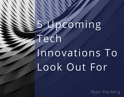 5 Upcoming Tech Innovations To Look Out For