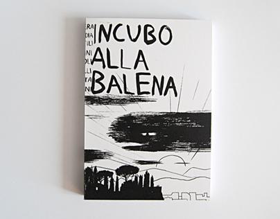Incubo alla Balena / A6 fanzine
