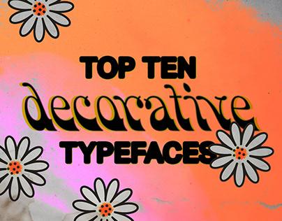 Top Ten Decorative Typefaces