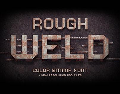 Rough Weld - Color Bitmap Font