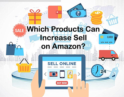 Which Products Can Increase My Sell On Amazon Store?