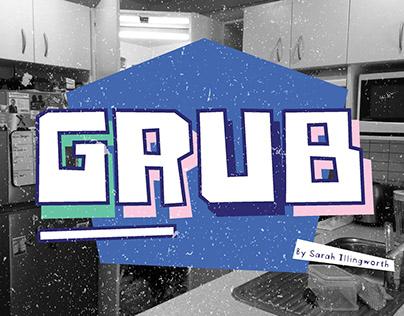 Grub – Student Work