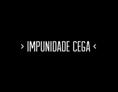 Impunidade Cega