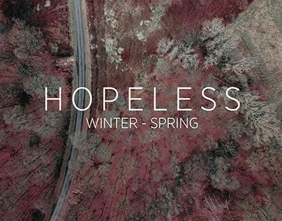 HOPELESS - WINTER/SPRING