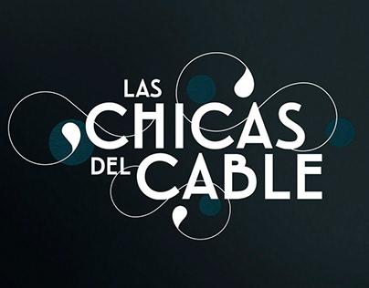 Las Chicas Del Cable - S02 Launch