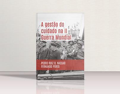 [livro] Capa • A gestão do cuidado na II Guerra Mundial