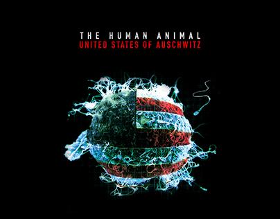 The Human Animal // United States Of Auschwitz