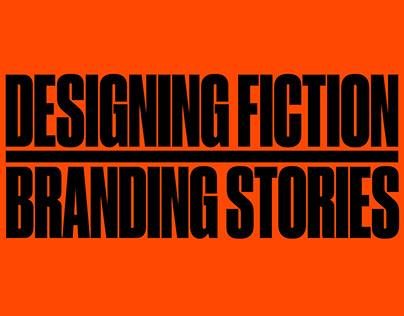 Designing Fiction & Branding Stories