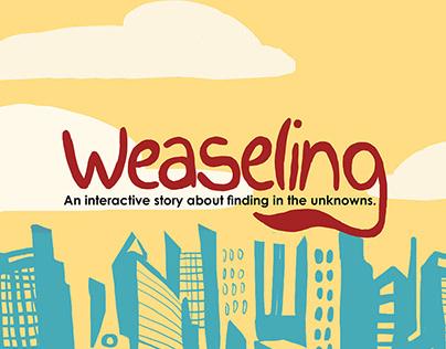 Weaseling