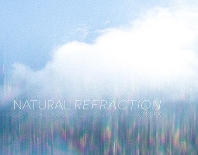 Natural Refraction // Clouds