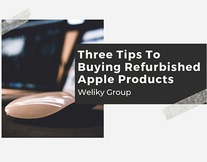 3 Tips To Buying Refurbished Apple Products