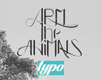 Arm the Animals Typography