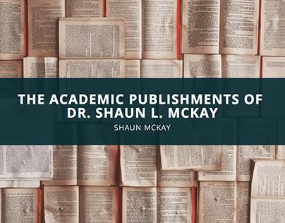 The Academic Publishments of Dr. Shaun L. McKay