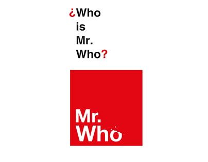 Mr, Who