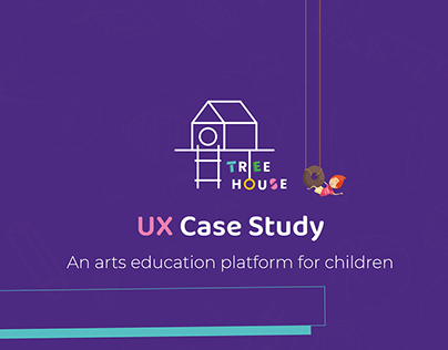 UX Case study _ Tree House P1