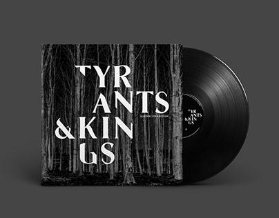 Tyrants & Kings - Vinyl design
