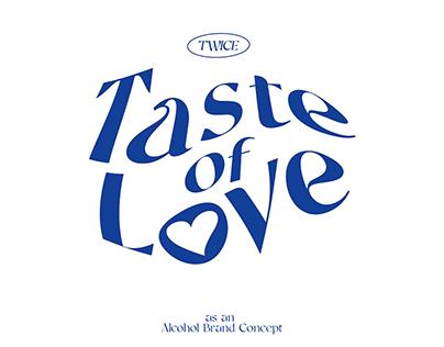 TWICE - TASTE OF LOVE (ALCOHOL BRAND CONCEPT)